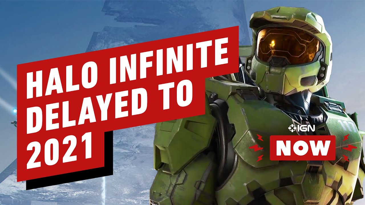 Halo Infinite Has Been Delayed to 2021 - IGN Now - IGN