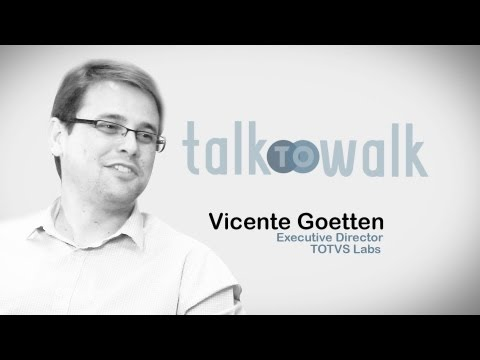 Talk to Walk - Vicente Goetten - Executive Director TOTVS