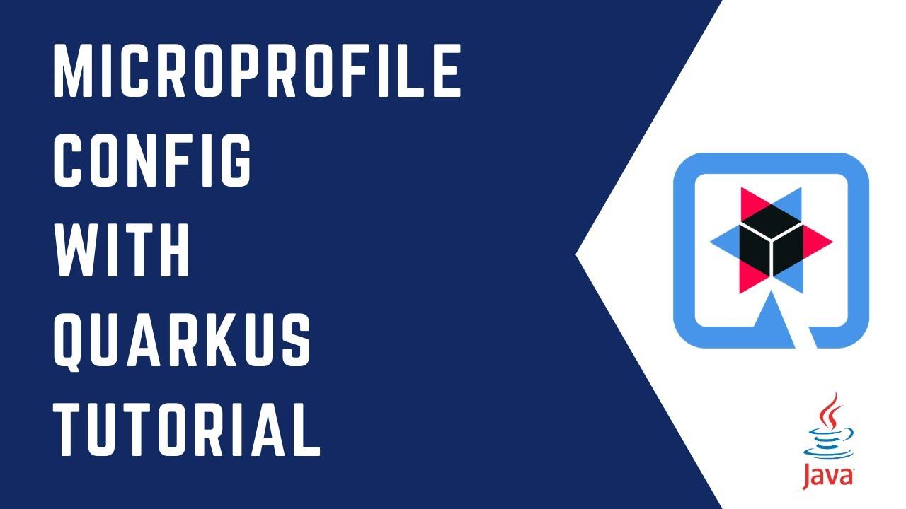 MicroProfile Config with Quarkus   Quarkus Tutorial   QUARKUS   MicroProfile   Java
