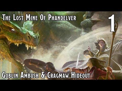 Dungeons & Dragons 5e -- Lost Mine Of Phandelver -- The Ambush & To Cragmaw Hideout - Episode 01