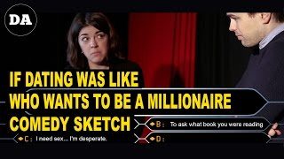If Dating was like Who Wants to be a Millionaire | Comedy Sketch
