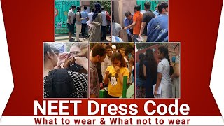 NEET Dress Code (Male & Female) - Allowed & Not Allowed in Exam Centres | NTA Guidelines