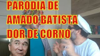 AMADO BATISTA PARÓDIA: DOR DE CORNO PODE MATAR? MORRA DE RIR COM PROF CLÓVIS E PALHAÇO  COCADA