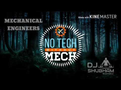 MECHANICAL ENGINEERS - MECH BOYS - (orignal Mix 2k18) - DJ SHUBHAM -🛠️🔧🔩