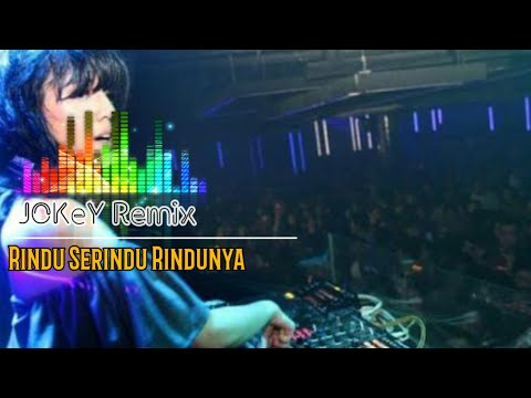 Rindu Serindu Rindunya | Best Jokey Dj Remix