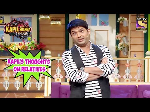Kapil's Thoughts On Relatives - The Kapil Sharma Show