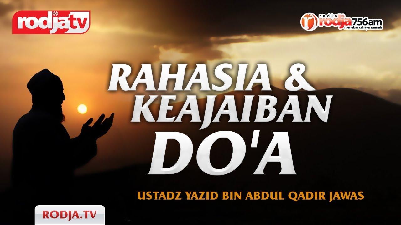 Rahasia Dan Keajaiban Do'a(Ustadz Yazid Bin Abdul Qadir Jawas)