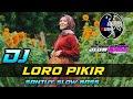 DJ LORO PIKIR By DJ ACAN || SLOWBASS TERBARU 2020