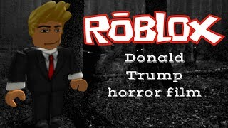 ROBLOX - Donald Trump horror movie