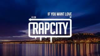 NF - If You Want Love (Lyrics)