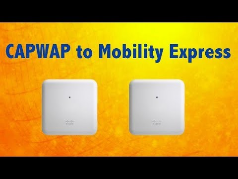Cisco Lightweight (CAPWAP) to Mobility Express (ME) Conversion
