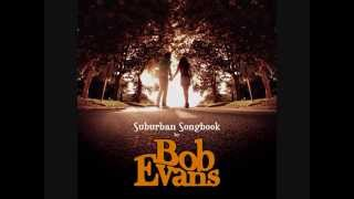 Watch Bob Evans Dont You Think Its Time video