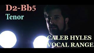 Caleb Hyles Vocal Range | D2 - B♭5 | HD
