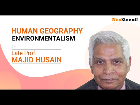 Human Geography - Environmentalism | Prof. Majid Husain | Geography | UPSC | NeoStencil