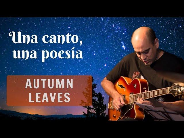 Una canción, un poema #17 | Autumn leaves