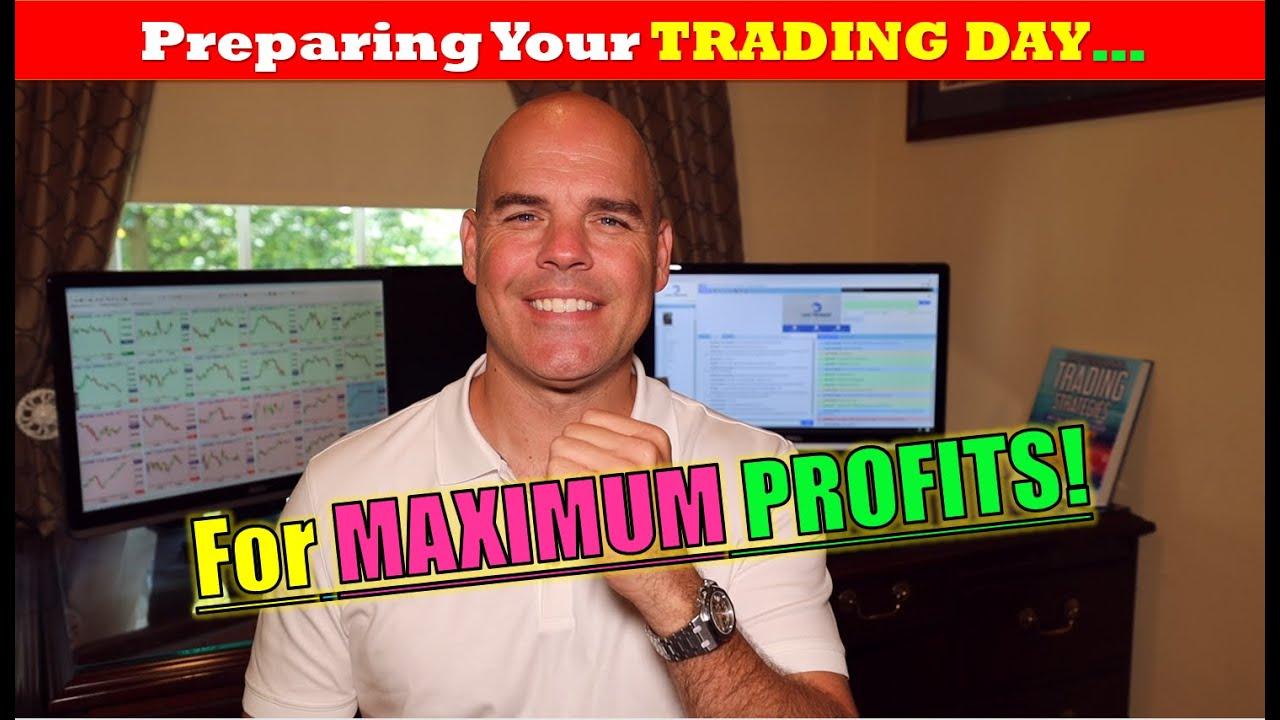 Preparing Your Trading Day for Maximum Profit