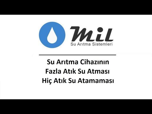 Su Arıtma Cihazının Fazla Atık Su Atması - Teknik Destek
