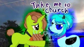 Take Me to Church (оригинал Hozier) ||Клип-пони||(Чит опис)