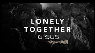 Avicii feat. Rita Ora – Lonely Together (G-Sus Festival Bootleg)