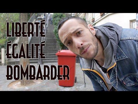 LIBERTÉ ÉGALITÉ BOMBARDER - Bienvenue en France