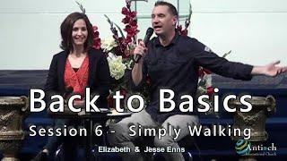 Simply Walking - Back to Basics - Jesse and Elizabeth Enns
