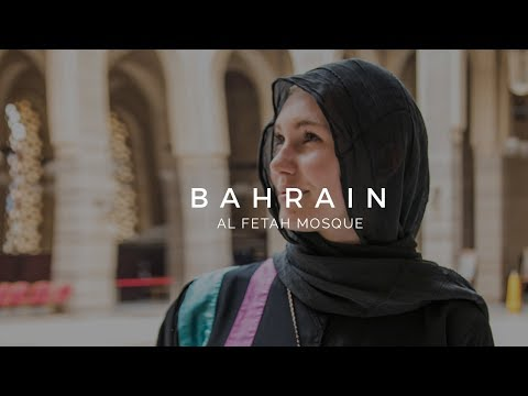 AL FATEH GRAND MOSQUE | Kingdom of Bahrain
