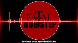 Adventure Club ft. Krewella - Rise & Fall [Dubstep]