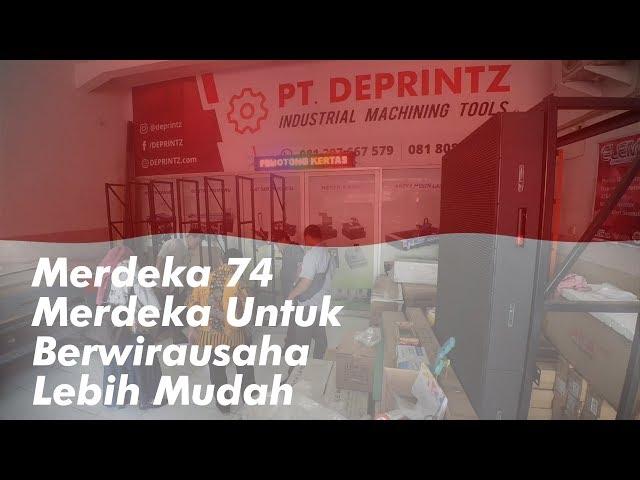 Merdeka Untuk Berwirausaha Dengan Mudah Bersama Deprintz, Dirgahayu 74 Republik Indonesia