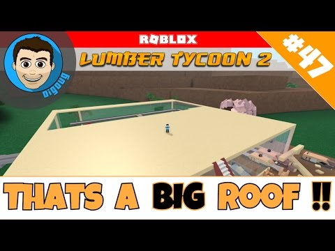Roblox: Lumber Tycoon 2 : Ep 47: The Never Ending Roof