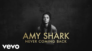 Amy Shark - Never Coming Back (Lyric Video)