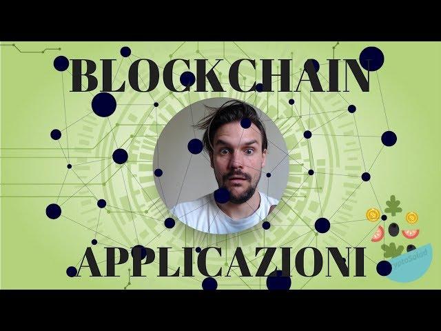 Blockchain: Applicazioni e Usi - Parte I