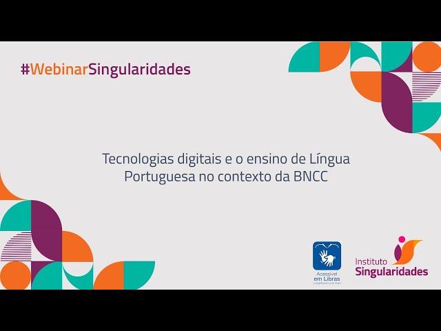 Tecnologias Digitais e o ensino de Língua Portuguesa no contexto da BNCC.