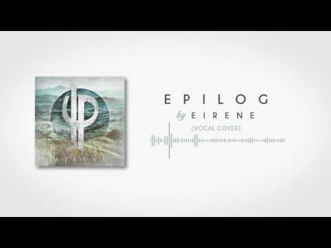 Epilog by Eirene (Vocal Cover)