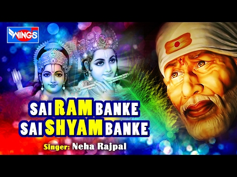 Shirdi Sai Baba Songs | Sai Ram Banke  Sai Shyam Banke | New Saibaba Songs By Neha Rajpal