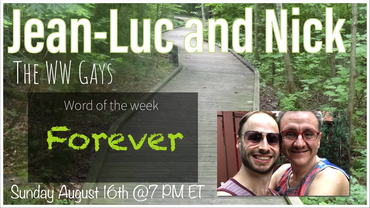 "WW Gays LIVE August 16th, This weeks word... ""Forever"""