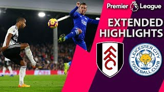 Fulham v. Leicester City I PREMIER LEAGUE EXTENDED HIGHLIGHTS I 12/5/18 I NBC Sports