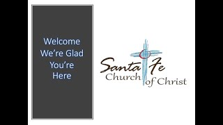 Santa Fe Church of Christ Worship Service, September 13, 2020