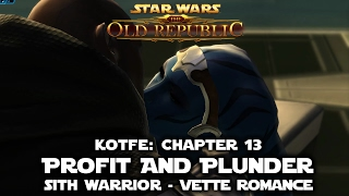 SWTOR: KotFE - Chapter 13: Profit And Plunder - Sith Warrior/Vette Romance