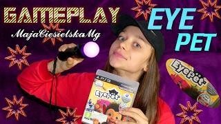 Gameplay PL - EYEPET - Konsola PS3 #MajaCiesielskaMg