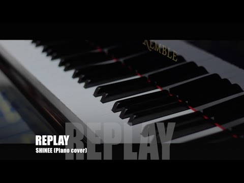 SHINEE - REPLAY (Piano cover by Calvin)