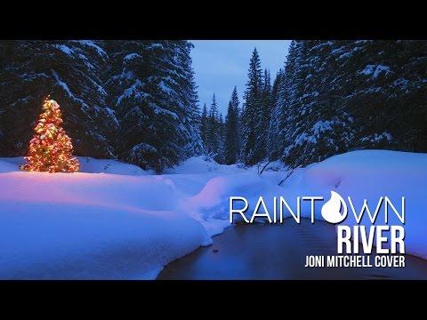 RAINTOWN - RIVER (Joni Mitchell Cover)