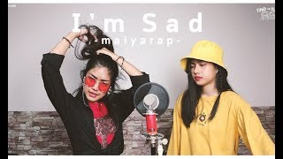 MAIYARAP - I'M SAD | Cover by Piano&Pleng