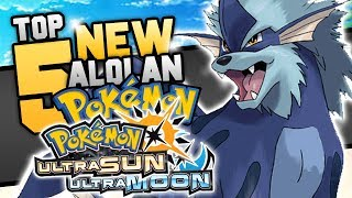 Top 5 NEW Alolan Pokemon For Pokemon Ultra Sun And Ultra Moon