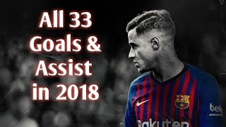 Philippe Coutinho • All 33 Goals & Assist in 2018