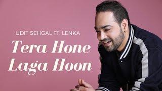Udit Sehgal | Tera Hone Laga Hoon | Latest Song 2019 | Atif Aslam | Ranbir Kapoor | Katrina Kaif