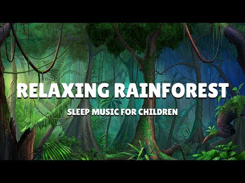 SLEEP Music for Children | RAINFOREST RELAXATION | Kids Bedtime Meditation for Deep Sleep