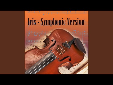 Iris - Symphonic Version (Made Famous by The Goo Goo Dolls)