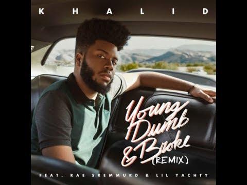 Khalid - Young Dumb & Broke (Remix)[Lyrics] feat. Rae Sremmurd & Lil Yachty