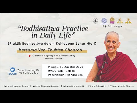 "Dharmatalk Wihara Ekayana by Ven. Thubten Chodron ""Bodhisattwa Practice in Daily Lives"" 30-08-2020"