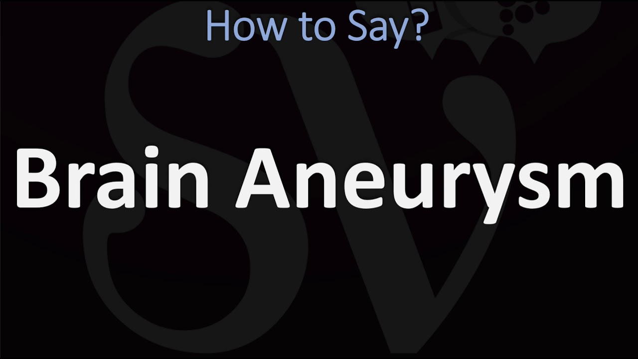 solved】How to pronounce aneurysm - How.co
